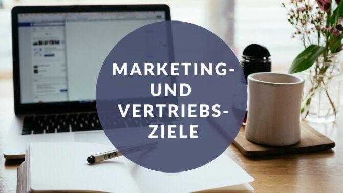 Marketing- und Vertriebsziele