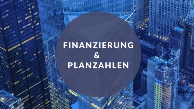 Finanzierung und Planzahlen